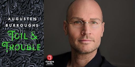 Changing Hands presents Augusten Burroughs: Toil & Trouble