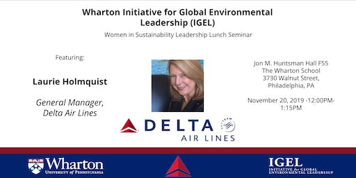 Women in Sustainability Leadership Series featuring: Laurie Holmquist, General Manager of Delta Airlines