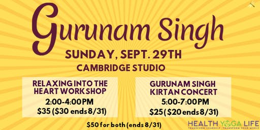 Relaxing into the Heart Workshop & Kirtan Concert (Both Events) with Gurunam Singh