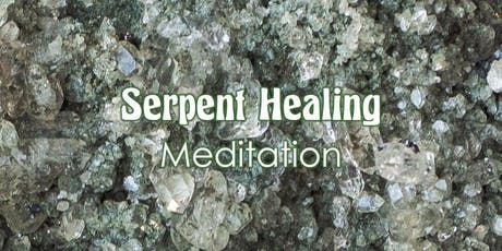 Serpent Healing Meditation tickets