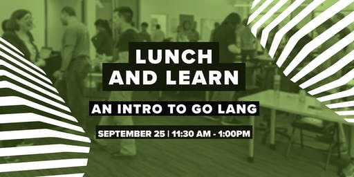 Lunch and Learn: An Intro to Go Lang