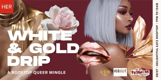 White and Gold Drip: A Queer Rooftop Mingle Party: Atlanta Welcomes HER (HER Social App)