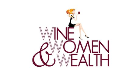 Wine, Women and Wealth Mission Valley San Diego tickets