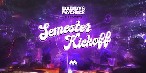 Daddy's Paycheck Presents Semester Kickoff