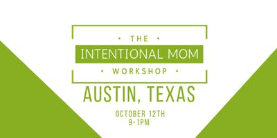 The Intentional Mom Workshop