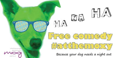 Free Comedy #atthemoxy