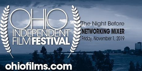 Ohio Independent Film Festival - The Night Before Film Networking Party! tickets