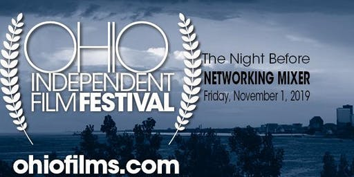 Ohio Independent Film Festival - The Night Before Film Networking Party!