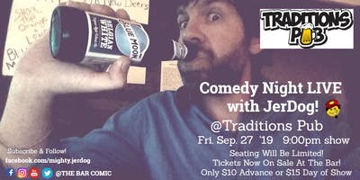 Traditions Pub (Sprague, NE) presents COMEDY NIGHT! with The Mighty JerDog!