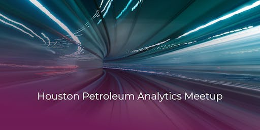 September Petroleum Analytics Meetup Hosted by Petro.ai
