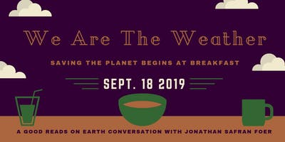 We Are The Weather: Jonathan Safran Foer in Conversation w/ Living on Earth