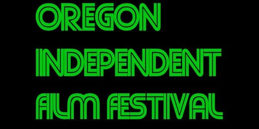 OREGON INDEPENDENT FILM FEST 2019 - EUGENE - 9/18 & 9/19 - (Film Festival Days 1 & 2)