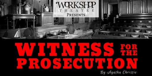 Workshop Theatre Presents: WITNESS FOR THE PROSECUTION