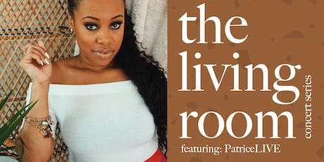 The Living Room: Concert Series -- Featuring PatriceLIVE tickets