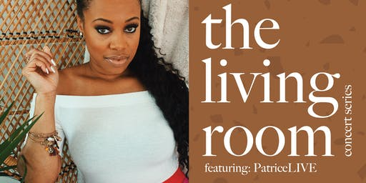The Living Room: Concert Series -- Featuring PatriceLIVE