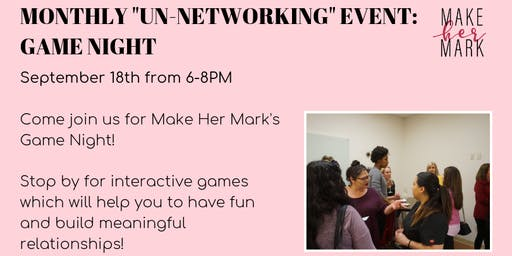 "Monthly ""Un-Networking"" Event: Game Night"