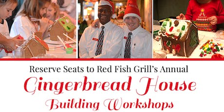 Red Fish Grill's Annual Gingerbread Building Workshop tickets