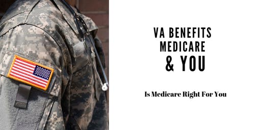 VA Benefits, Medicare & You: What You Need to Know (An Educational Event)