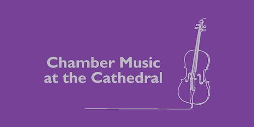 Chamber Music at the Cathedral