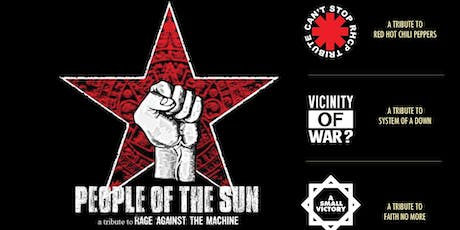 PEOPLE OF THE SUN (TRIBUTE TO RATM), CAN'T STOP (TRIBUTE TO RHCP) tickets
