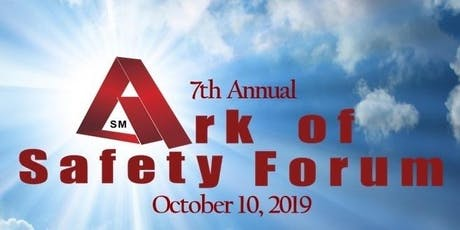 7th Annual Ark of Safety Forum tickets