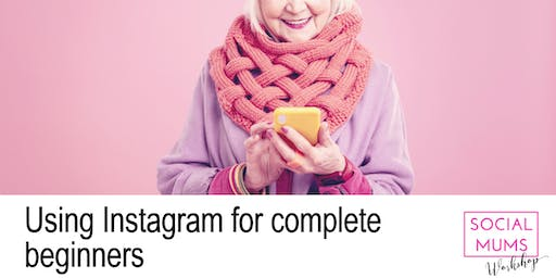 Using Instagram for Complete Beginners - Orpington
