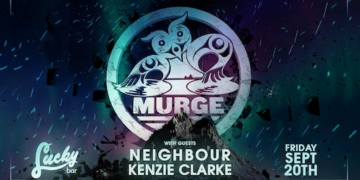 Murge  X Neighbour X Kenzie Clarke at Lucky Bar