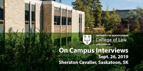 On Campus Interviews 2019 College of Law, University of Saskatchewan  tickets