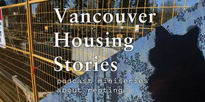 Vancouver Housing Stories: a podcast miniseries about...