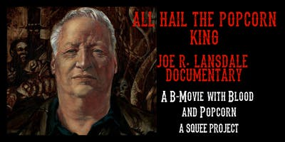 LA Premiere of All Hail the Popcorn King: Joe R Lansdale Documentary with
