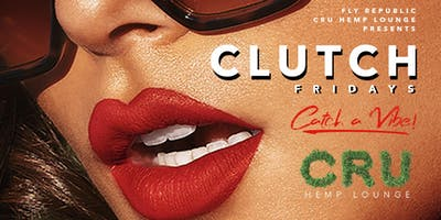 #CLUTCH FRIDAYS ATLANTA'S BRAND NEW FRIDAY NIGHT PARTY DESTINATION!!!