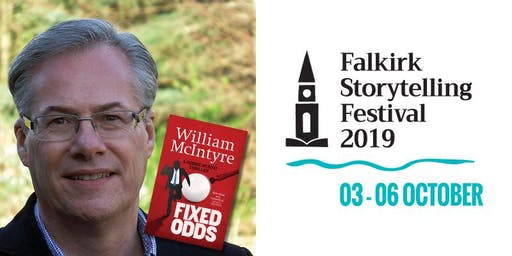 William McIntyre: Fixed Odds ~ Falkirk Storytelling Festival 2019