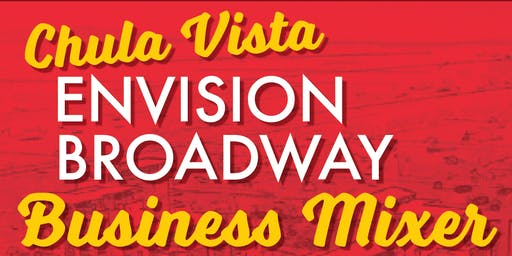 Chula Vista - Envision Broadway: Business Mixer