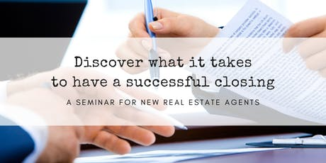 How  2 Get Clients To The Closing Table! Seminar 4 New Real Estate Agents tickets