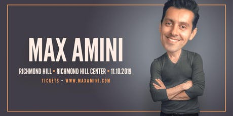 Max Amini Live in Richmondhill  **7PM SHOWTIME**  Authentically Absurd Tour tickets