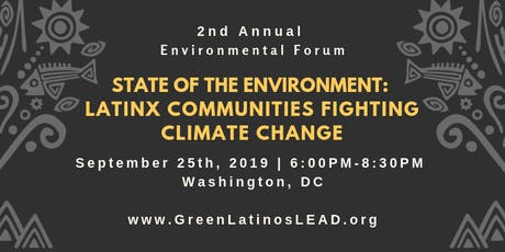 2nd Annual Environmental Forum | The State of the Environment: Latinx Communities Fighting Climate Change  tickets