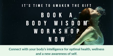 Body Wisdom Workshop - Time to awaken the Gift tickets