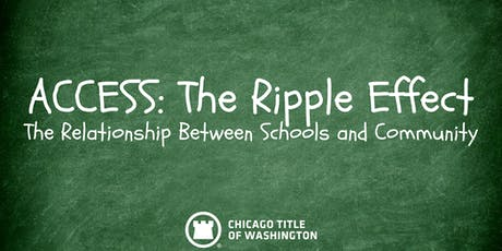 ACCESS: The Ripple Effect. The Relationship Between Schools and Community tickets