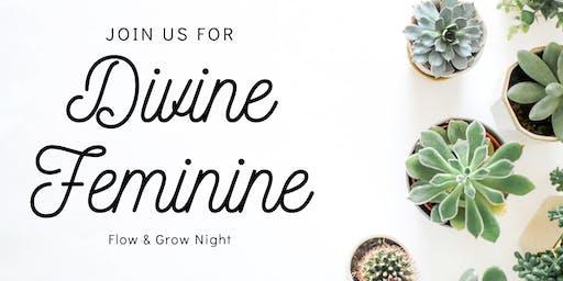 Divine Feminine: Flow & Grow