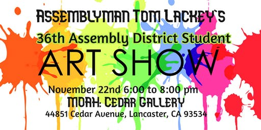 Assemblyman Tom Lackey's 36th Assembly District Student Art Show