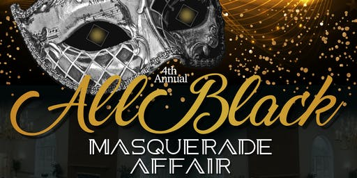 4th Annual All Black Masquerade Affair