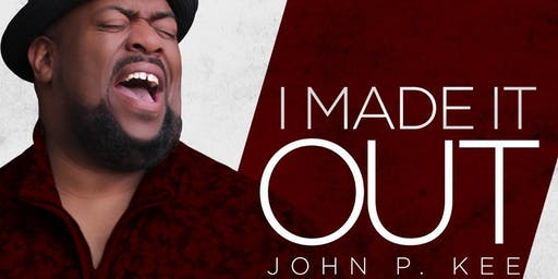 J&S Sound and Production Presents John P. Kee & New Life I Made It Out Tour
