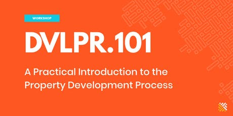 DVLPR.101 Melbourne - An Introduction to the Property Development Process tickets