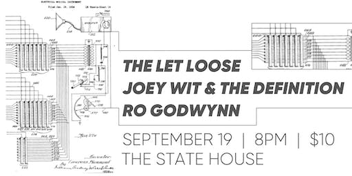 The Let Loose + Joey Wit & The Definition w/ special guest Ro Godwynn