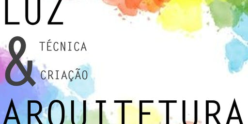 LUZ & ARQUITETURA - Técnica e Criação