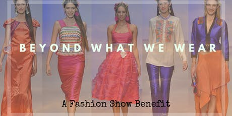 Beyond What We Wear | A Fashion Show Benefit for Hispanic Heritage Month tickets