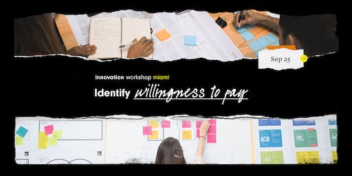 Innovation Workshop @MTY: Identifica Willingness to Pay