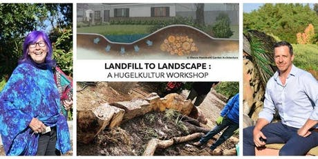Landfill to Landscape: A Hugelkultur Workshop tickets