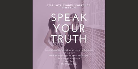 SELF LOVE EXODUS MONTHLY WORKSHOP | 5th Stop: Speak Your Truth! tickets