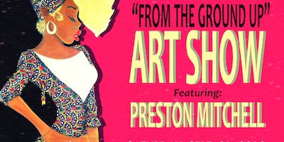"""""""From the Ground Up"""" Art Show + Party"""
